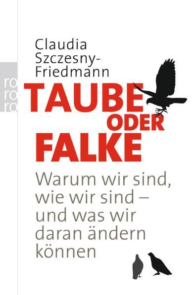 Taube oder Falke: Warum wir sind, wie wir sind ...