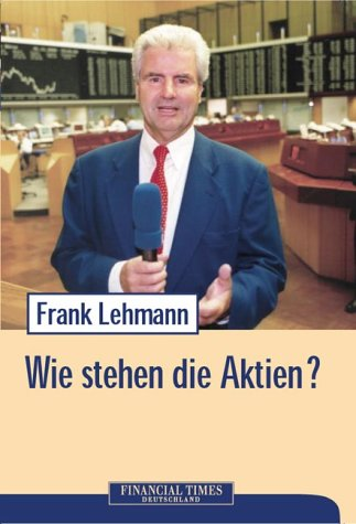 Wie stehen die Aktien? . - Frank Lehmann