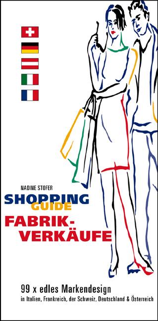 Shopping Guide Fabrikverkäufe: 99 x edles Marke...