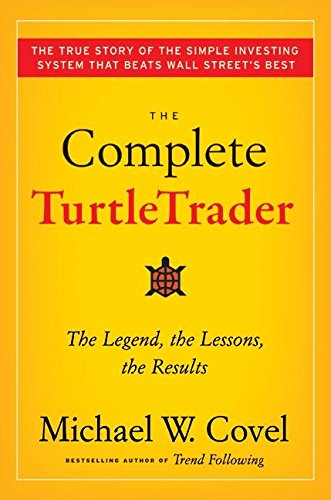 The Complete TurtleTrader: The Legend, the Less...