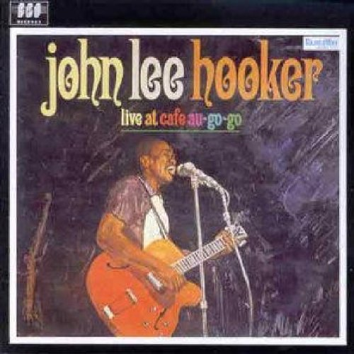 John Lee Hooker - Live at Cafe au Go-Go