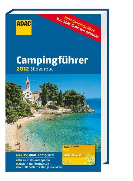 ADAC Campingführer 2012: Südeuropa: Andorra, Bosnien und Herzogowina, Bulgarien, Frankreich, Griechenland, Italien, Kroatien, Malta, Montenegro, ... Türkei, Ungarn (Camping und Caravaning)