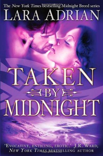 Midnight Breed 08. Taken by Midnight - Lara Adrian