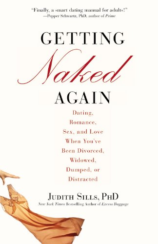 Getting Naked Again: Dating, Romance, Sex, and ...