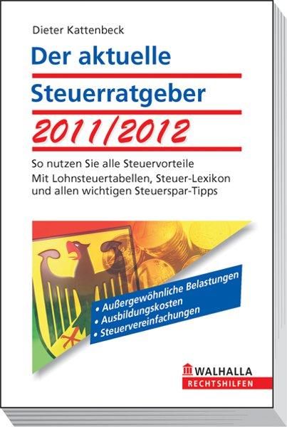 Der aktuelle Steuerratgeber 2011/2012: So nutze...