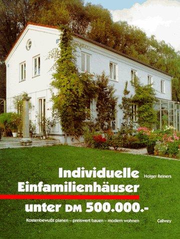 Individuelle Einfamilienhäuser unter DM 500.000...