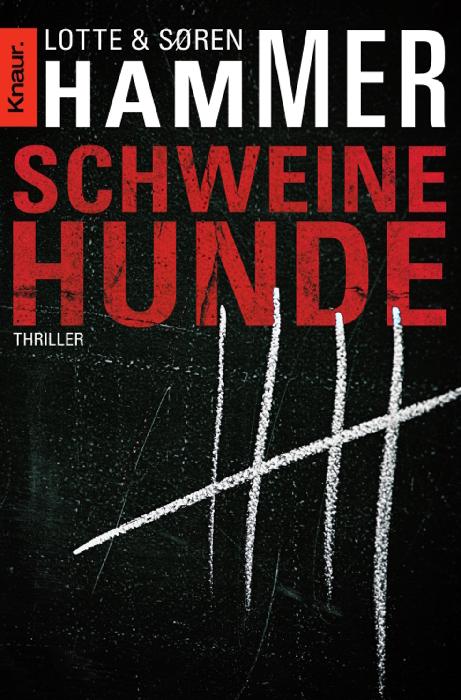 Schweinehunde: Thriller (Knaur TB) - Lotte Hammer