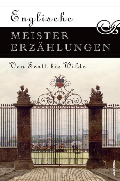 Englische Meistererzählungen. Von Scott bis Wilde - Ilse (Hg. ) Hecht