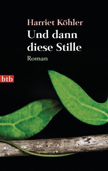 Und dann diese Stille: Roman - Harriet Köhler