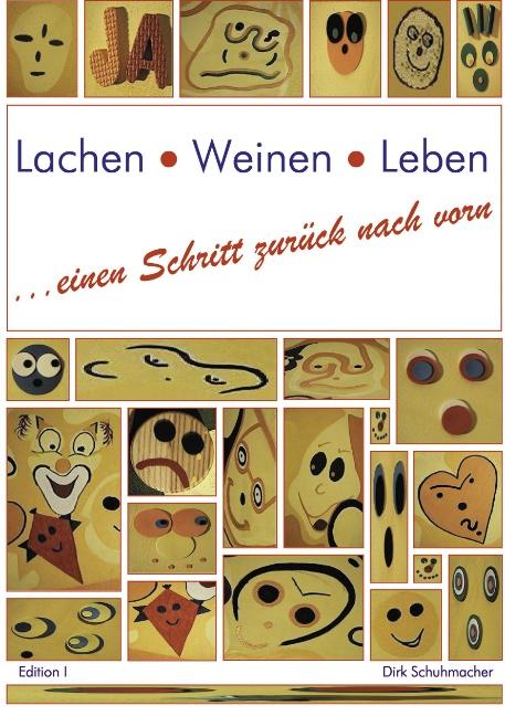 Lachen, Weinen, Leben. Einen Schritt zurück nach vorn (Book on Demand) - Dirk Schuhmacher