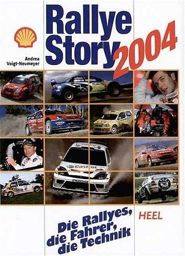 Rallye-Story 2004. Die Rallyes, die Fahrer, die...