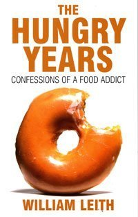 Hungry Years: Confessions of a Food Addict - Wi...