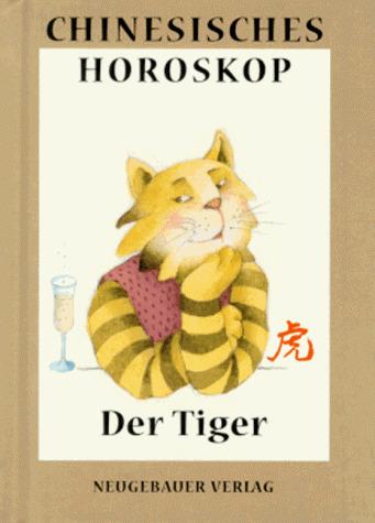 Chinesisches Horoskop, Der Tiger - Hanne Türk