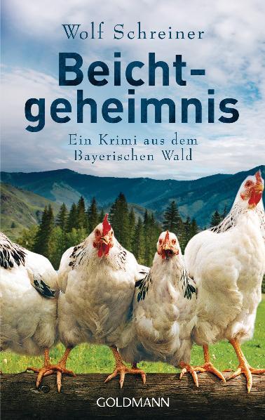 Beichtgeheimnis: Ein Krimi aus dem Bayerischen Wald - Wolf Schreiner [Taschenbuch]