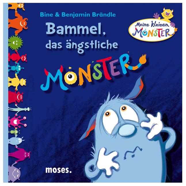 Bammel, das ängstliche Monster: Meine kleinen M...