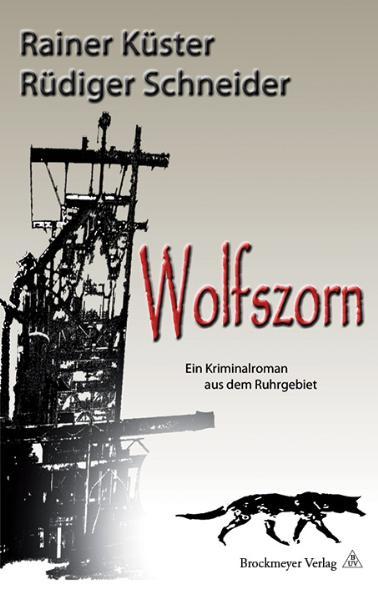 Wolfszorn: Kriminalroman aus dem Ruhrgebiet - Rainer Küster