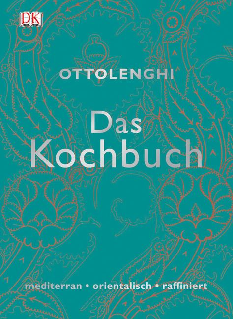 Das Kochbuch mediterran*orientalisch*raffiniert - Yotam Ottolenghi