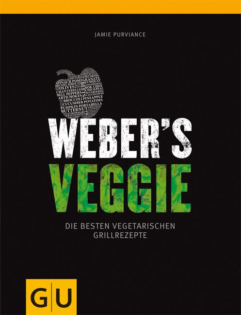 Weber´s Veggie: Die besten Grillrezepte (Themenkochbuch) - Jamie Purviance