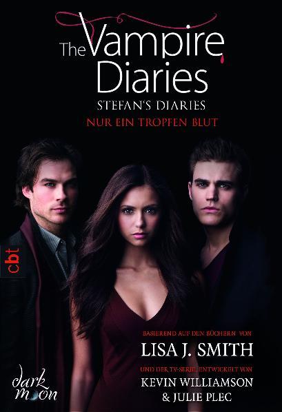 The Vampire Diaries - Stefan´s Diaries - Nur ein Tropfen Blut - Lisa J. Smith