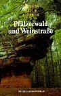 Meyers Naturführer, Pfälzerwald und Weinstraße ...