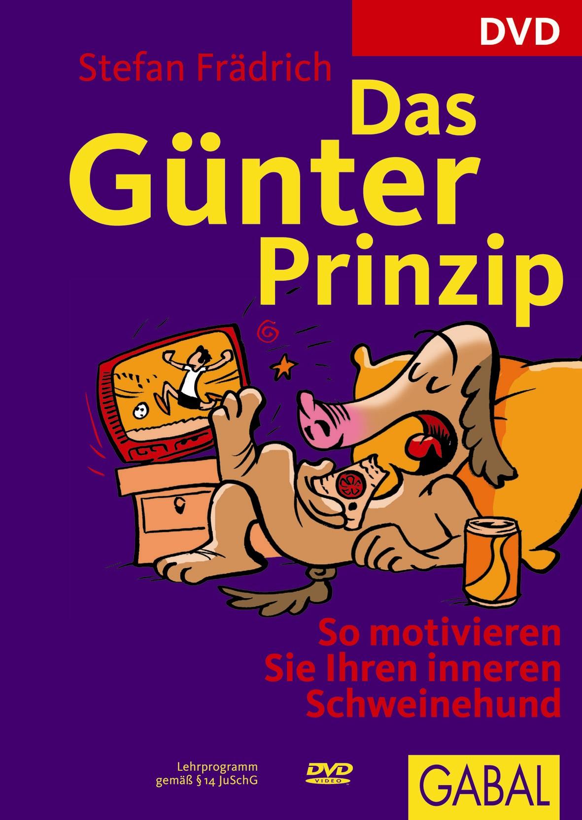Das Günter-Prinzip - So motivieren Sie Ihren in...