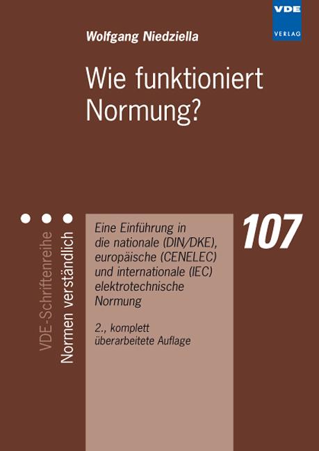 Wie funktioniert Normung?: Eine Einführung in die nationale (DIN/DKE), europäische (CENELEC) und internationale (IEC) el