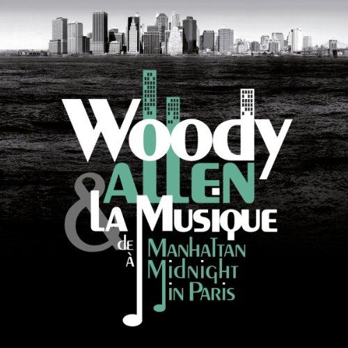 Woody Allen & La Musique - De Manhattan a Midnight in Paris