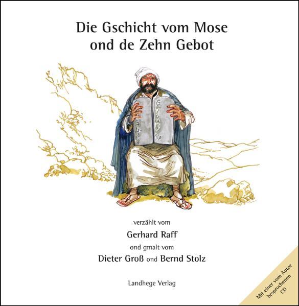 Die Gschicht vom Mose ond de Zehn Gebot, m. Audio-CD - Gerhard Raff