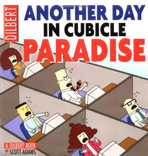 Another Day in Cubicle Paradise (Dilbert Book) ...