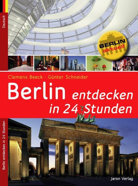 Berlin entdecken in 24 Stunden - Clemens Beeck