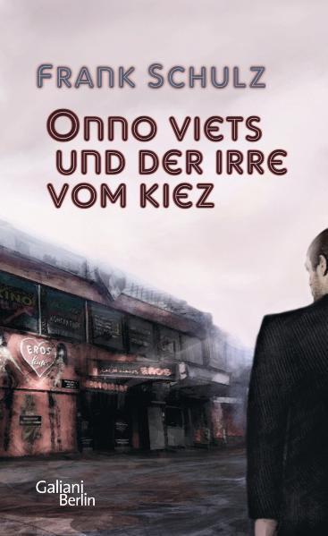 Onno Viets und der Irre vom Kiez - Frank Schulz