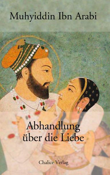 Abhandlung über die Liebe - Ibn Arabi Muhyiddin
