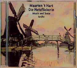 Die Netzflickerin. CD. Musik und Texte - Maarte...
