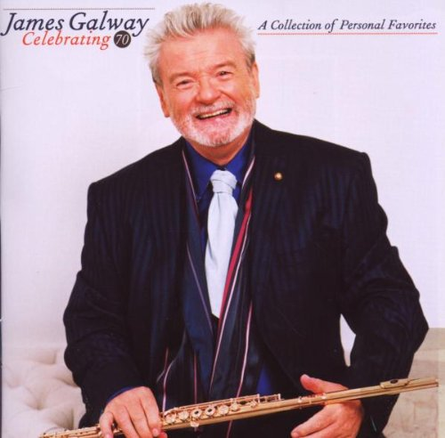 James Galway - Celebrating 70: a Collection of ...