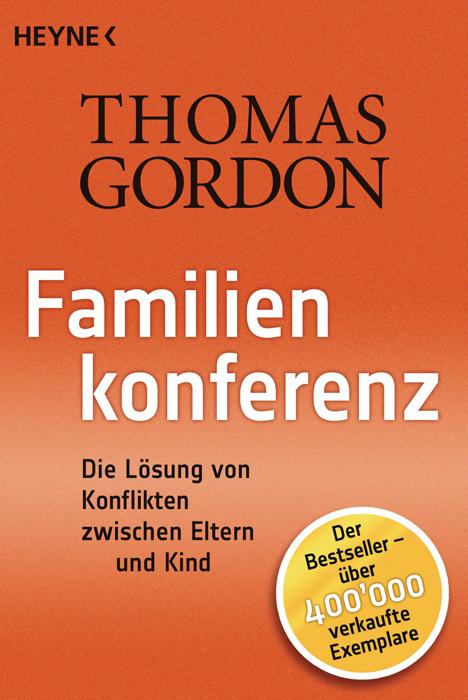 Familienkonferenz: Die Lösung von Konflikten zwischen Eltern und Kind - Thomas Gordon
