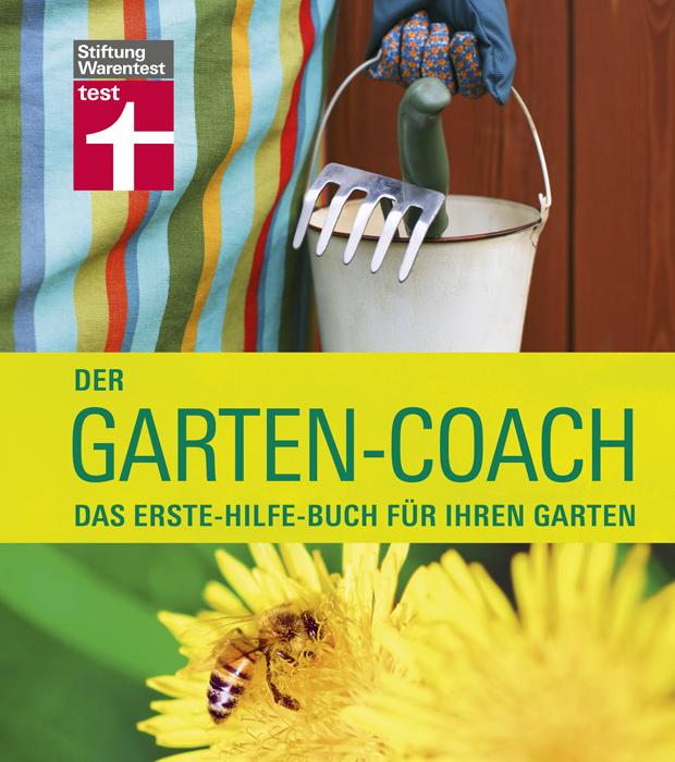 Der Garten-Coach: Das Erste-Hilfe-Buch für Ihren Garten - Folko Kullmann