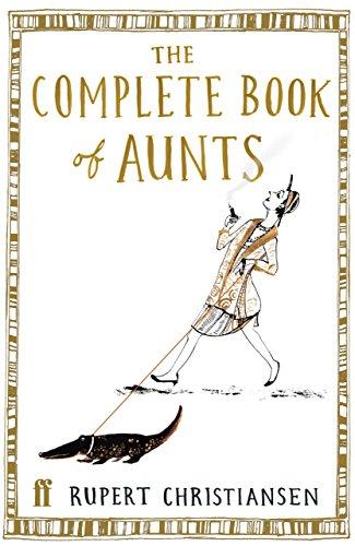 Complete Book of Aunts - Rupert Christiansen