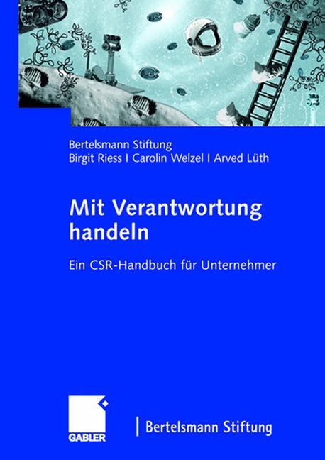 Mit Verantwortung handeln: Ein CSR-Handbuch für Unternehmer - Birgit Riess
