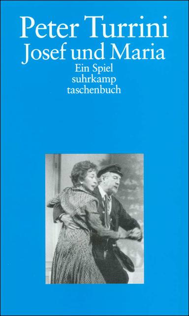 Josef und Maria: Ein Spiel (suhrkamp taschenbuch) - Peter Turrini
