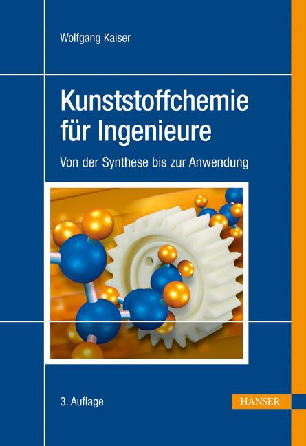 Kunststoffchemie für Ingenieure: Von der Synthe...