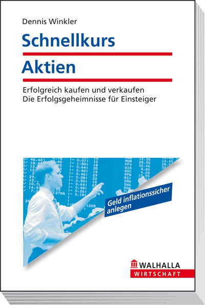 Schnellkurs Aktien: Erfolgreich kaufen und verk...