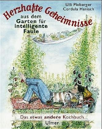 Herzhafte Geheimnisse aus dem Garten für intell...