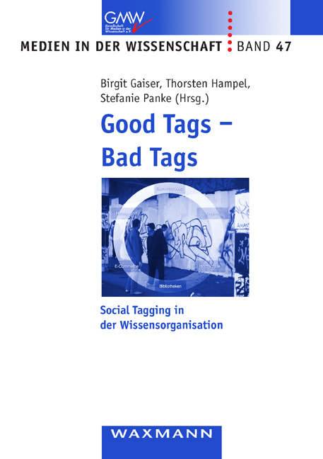 Good Tags - Bad Tags: Social Tagging in der Wissensorganisation
