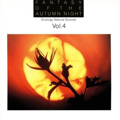 Ecology Natural Sounds - Vol.4-Fantasy of the