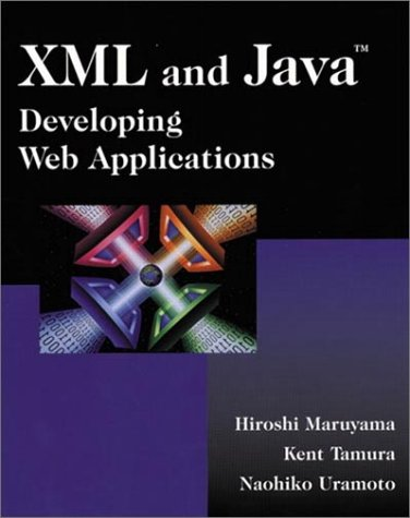 XML and Java: Developing Web Applications (Prog...