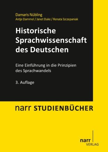 Historische Sprachwissenschaft des Deutschen.: Eine Einführung in die Prinzipien des Sprachwandels - Eine Einführung in die Prinzipien des Sprachwandels