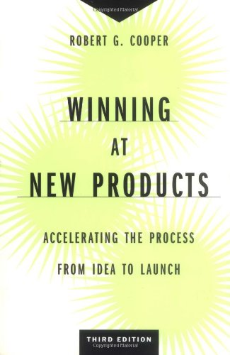 Winning at New Products: Accelerating the Proce...