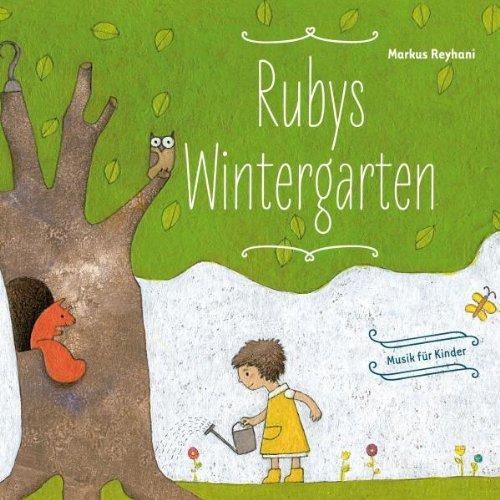 Markus Reyhani - Rubys Wintergarten - Musik Für...
