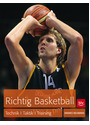 Richtig Basketball: Technik, Taktik, Training - Hannes Neumann