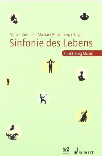 Sinfonie des Lebens: Funkkolleg Musik
